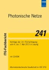Photonische Netze - Vorträge der 14. ITG-Fachtagung vom 6. bis 7. Mai 2013 in Leipzig.