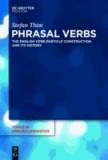 Phrasal Verbs - The English Verb-Particle Construction and its History.