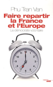 Faire repartir la France et lEurope - La démocratie volontaire.pdf