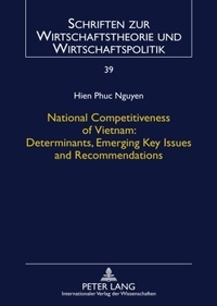 Phuc hien Nguyen - National Competitiveness of Vietnam: Determinants, Emerging Key Issues and Recommendations.