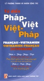Phuong-Thanh Lê et Công Tac Nhom - Dictionnaire français-vietnamien et vietnamien-français.