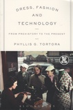 Phyllis-G Tortora - Dress, Fashion and Technology - From Prehistory to the Present.