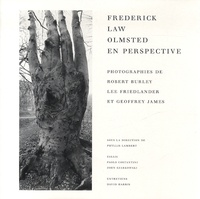 Phyllis Lambert - Frederick Law Olmsted en Perspective.