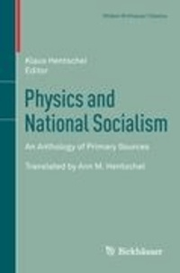 Physics and National Socialism - An Anthology of Primary Sources.