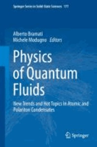 Physics of Quantum Fluids - New Trends and Hot Topics in Atomic and Polariton Condensates.