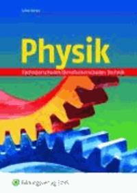 Physik für Fachoberschulen Technik (Klassen 11 und 12) und Berufsoberschulen (Klasse 12) - Nach dem Lehrplan von Bayern.