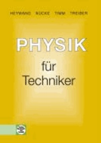 Physik für Techniker - Mit Versuchen, Beispielen, Aufgaben.