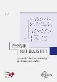 Physik mit Bleistift - Das analytische Handwerkszeug der Naturwissenschaftler.