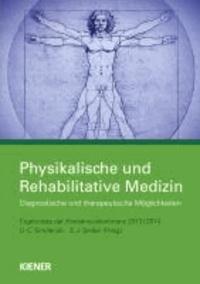 Physikalische und Rehabilitative Medizin - Diagnostische und therapeutische Möglichkeiten - Ergebnisse der Konsensuskonferenz 2013/2014.
