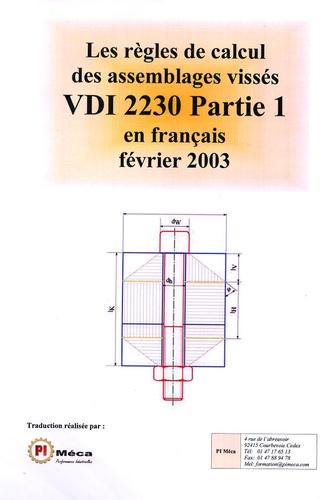 PI Méca - Les règles de calcul des assemblages vissées VDI 2230 - Partie 1, en français, février 2003.