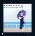 Pia Parolin - Promenade(s) - Rencontres éphémérides de passants.