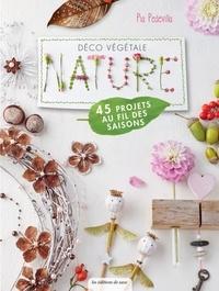 Pia Pedevilla - Déco végétale Nature - 45 projets au fil des saisons.