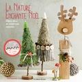 Pia Pedevilla et Uta Kossmagk - La nature enchante Noël.