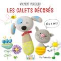 Pia Pedevilla - Les galets décorés - Vivement mercredi ! Dès 4 ans.