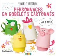 Personnages en gobelets cartonnés - Vivement mercredi! Dès 4 ans.pdf