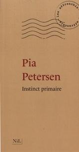 Pia Petersen - Instinct primaire.