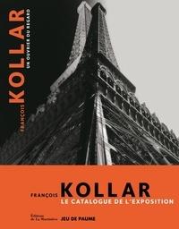 Pia Viewing et Jean-François Chevrier - Francois Kollar - Un ouvrier du regard.
