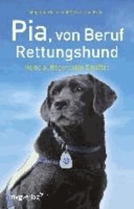 Pia, von Beruf Rettungshund - Meine aufregendsten Einsätze.