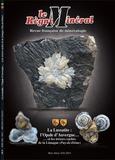 Editions du Piat - Le Règne Minéral Hors-série N° 21/201 : La Lussatite, l'Opale d'Auvergne... et les trésors cachés de la Limage (Puy-de-Dôme).