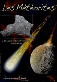 Brigitte Zanda et Albert Jambon - Les Cahiers du Règne Minéral N° 1/2012 : Les météorites - Tome 1, Des météorites différenciées aux planètes.