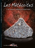Brigitte Zanda et Albert Jambon - Les Cahiers du Règne Minéral N° 3/2013 : Les météorites - Tome 2, Des météorites primitives au système solaire.