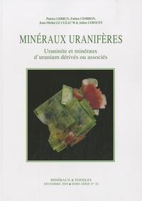 Patrice Lebrun et Fabien Cesbron - Minéraux & Fossiles Hors-série N° 28 : Minéraux uranifères - Uraninite et minéraux d'uranium dérivés ou associés.