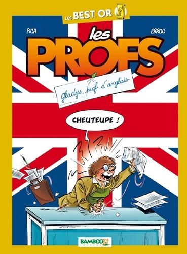 Les Profs Best Or Gladys, prof d'anglais