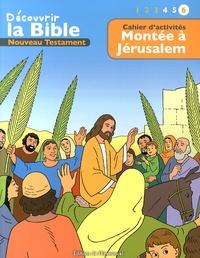 Picanyol et Toni Matas - Montée à Jérusalem - Cahier d'activités.