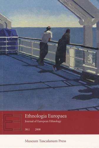Orvar Löfgren - Ethnologia Europaea Tome 38 : 1, 2008 : .