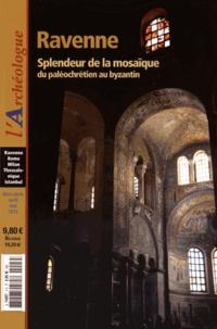 Françoise Melmoth - L'Archéologue Hors-série N° 3, avr : Ravenne - Splendeur de la mosaïque, du paléochrétien au byzantin.