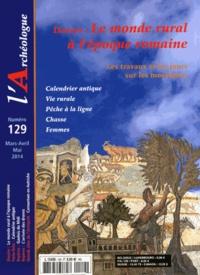 Frédéric Lontcho - L'Archéologue N° 129, Mars-avril-m : Le monde rural à l'époque romaine - Les travaux et les jours sur les mosaïques.