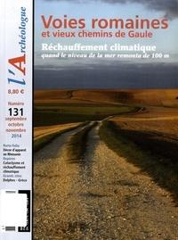 Collectif - L'Archéologue N° 131, Septembre-oc : Voies romaines et vieux chemins de Gaule.