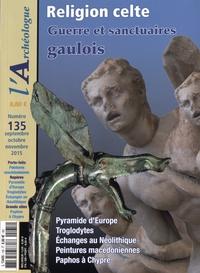 Jean-Louis Brunaux et Christophe Maniquet - L'Archéologue N° 135, Septembre-oc : Religion celte - Guerre et sanctuaires gaulois.