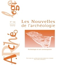 Armelle Bonis - Les nouvelles de l'archéologie N° 134, décembre 201 : Archéologie et art contemporain.