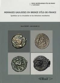 Bruno Foucray et Alain Bulard - Revue archéologique d'Ile-de-France Supplément N° 6 : Monnaies gauloises en bronze d'Ile-de-France - Synthèse sur la circulation et les émissions monétaires.