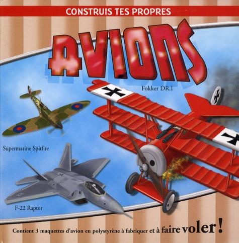 Ian Graham et Terry Pastor - Construis tes propres avions.