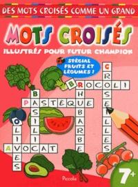 Piccolia - Mots croisés illustrés pour futur champion - Spécial fruits et légumes.