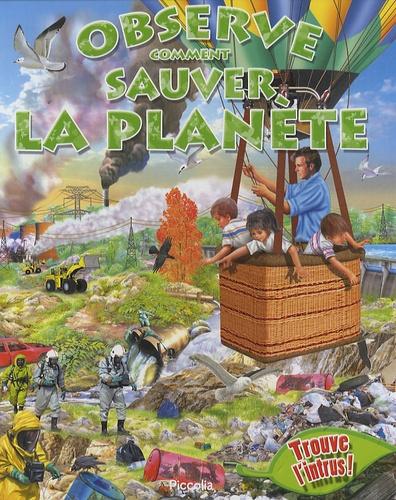 Piccolia - Observe comment sauver la planète.