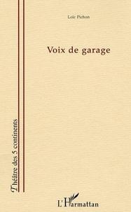 Pichon - Voix de garage.