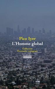 Pico Iyer - L'Homme global.