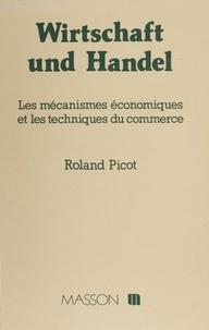 Picot - Wirtschaft und Handel - Les mécanismes économiques et les techniques du commerce.