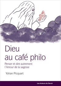Picquart Yohan - Dieu au café philo: penser autrement la philosophie - Penser autrement la philosophie.