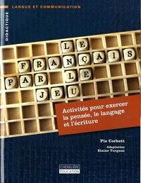 Le français par le jeu - Activités pour exercer la pensée, le langage et lécriture.pdf