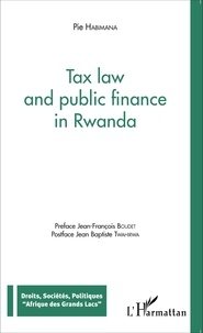 Pie Habimana - Tax law and public finance in Rwanda.