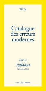 Catalogue des erreurs modernes -  Pie IX |