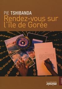 Pie Tshibanda - Rendez-vous sur l'île de Gorée.