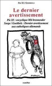 Pie XI Pape et Joseph Goebbels - Le dernier avertissement - Encyclique Mit brennender Sorge ; Dernier avertissement aux catholiques allemands.