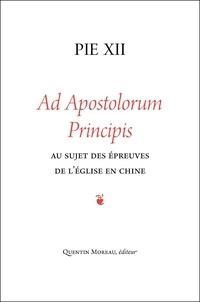 Pie XII - Ad Apostolorum Principis - Au sujet des épreuves de l'Eglise en Chine, lettre encyclique du 29 juin 1958.