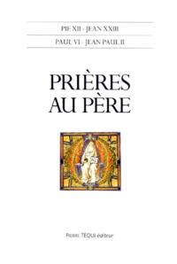 Pie XII et  Jean XXIII - Prières au Père - Pie XII, Jean XXIII, Paul VI, Jean-Paul II.