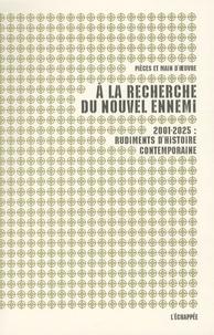 Accentsonline.fr A la recherche du nouvel ennemi - 2001-2025 : rudiments d'histoire contemporaine Image